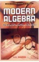Modern Algebra, (For M.A. MSc., M.Com., I.A.S.,: A.K. Sharma