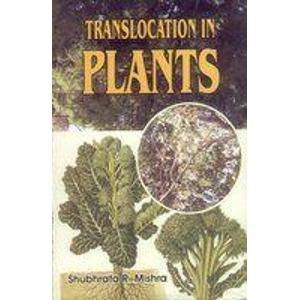 Translocation in Plants: Shubhrata R. Mishra