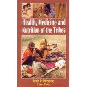 Health, Medicine and Nutrition of the Tribes: Karan Sherry,Robin D. Tribhuwan