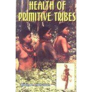 Health of Primitive Tribes: Robin D. Tribhuwan