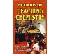 Methods of Teaching Chemistry: Digumarti Bhaskara Rao,K. Rama Krishna,Kolasani Sunil Kumar