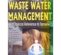 Waste Water Management: With Special Reference to Tanneries: A. Gautam,D.R. Khanna,L. Szpyrkowicz,...