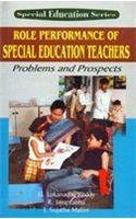 Role Performance of Special Education Teachers: Malini J. Sujatha