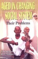 Aged in Changing Social System: Mohanty R.P. Behura