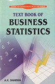 Text Book of Business Statistics: A.K. Sharma