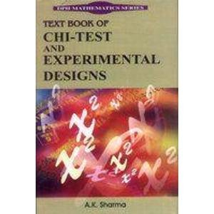 Text Book of Chi - Test and Experimental Designs: A.K. Sharma