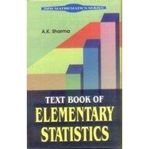 Text Book of Elementary Statistics: A.K. Sharma