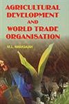 Agricultural Development and World Trade Organisation: M.L. Narasaiah
