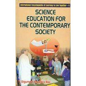 Science Education for the Contemporary Society: Digumarti Bhaskara Rao