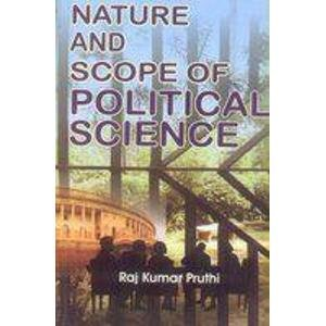 Nature and Scope of Political Science: Raj Kumar Pruthi
