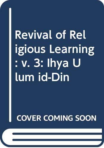 Imam Gazzali's Ihya Ulum-Id-Din - Vol. III: Al-haj Maulana Fazlul