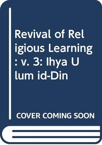 9788171510092: Revival of Religious Learning: v. 3: Ihya Ulum id-Din