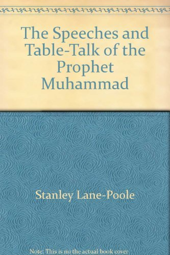 9788171510481: The Speeches and Table-Talk of the Prophet Muhammad: (Peace Be upon Him)