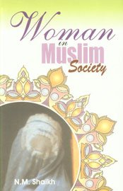 Woman in Muslim Society: Shaikh, N. M.