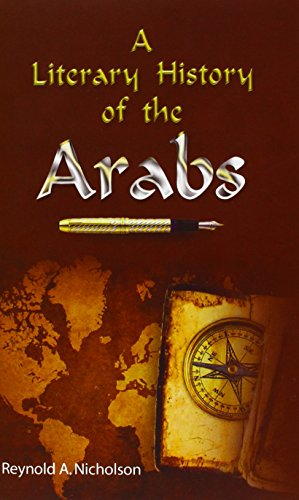 A Literary History of the Arabs: Reynold A. Nicholson
