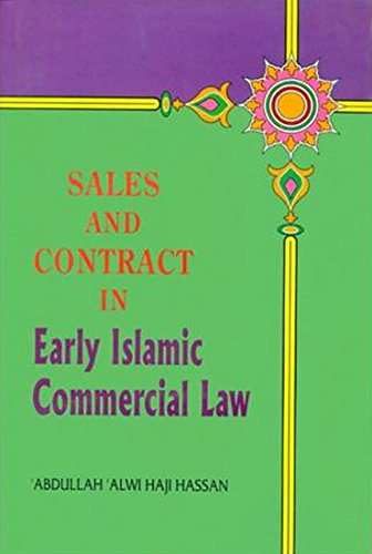 Sales and Contracts in Early Islamic Commercial: Hassan Abdullah Alwi