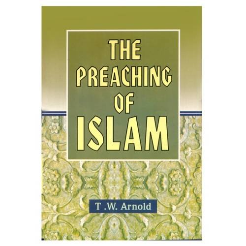 9788171512591: The Preaching of Islam