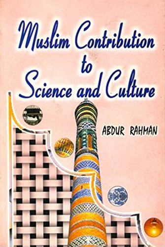 Muslim Contribution to Science and Culture: Khan Muhammad Abdur