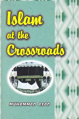 Islam at the Crossroads: Asad, Muhammad