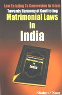 9788171513437: Law Relating to Conversion in Islam Towards Harmony of Conflicting Matrimonial Laws in India