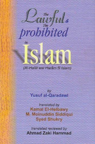The Lawful and the Prohibited in Islam = Al-Halal Wal Haram Fil Islam: El-Helbawy Kamal ...