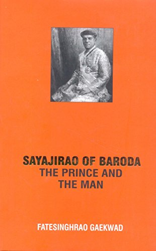 Sayajirao of Barboda: The Prince and the: Fatesinhrao Gaekwad, Maharaja