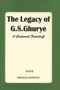 The Legacy of G.S. Ghurye: A Centennial Festschrift: A.R. Momin (ed.)