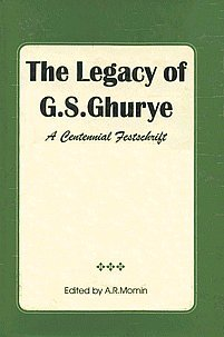 The Legacy of G.S. Ghurye: A Centennial: A.R. Momin (ed.)