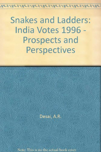 Snakes and Ladders: India Votes 1996 -: A.R. Desai