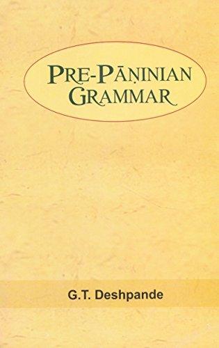 Pre-Paninian Grammar: G.T. Deshpande