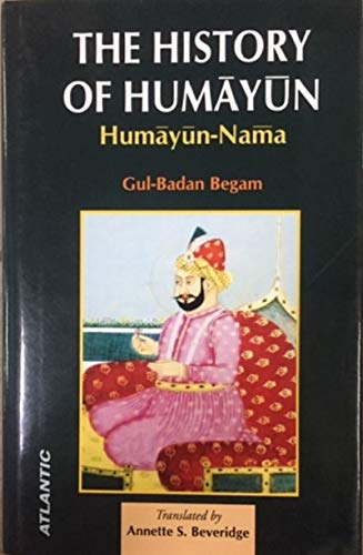 9788171560332: The History of Humayun Humayun-Nama