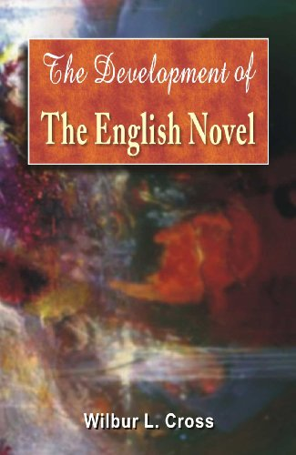 The Development of the English Novel: Wilbur L. Cross