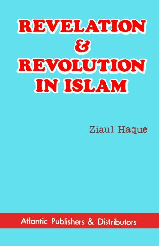 Revelation and Revolution in Islam: Ziaul Haque