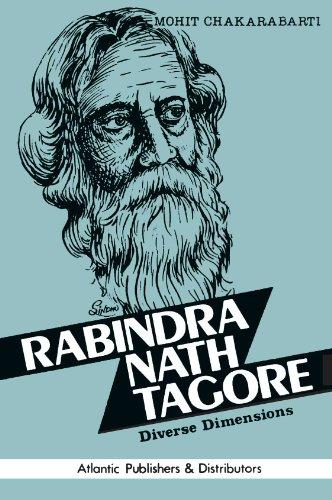 Rabindra Nath Tagore Diverse Dimensions: Mohit Chakrabarti