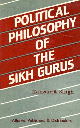 Political Philosophy of the Sikh Gurus: Kanwarjit Singh