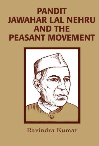 Pandit Jawahar Lal Nehru and the Peasant: Ravindra Kumar