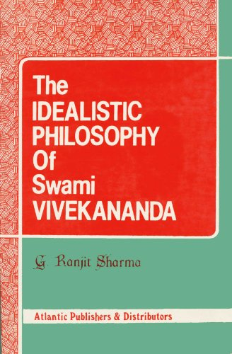 The Idealistic Philosophy Of Swami Vivekananda: G. Ranjit Sharma