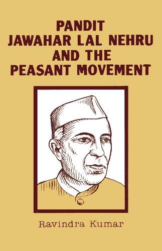 Pandit Jawahar Lal Nehru and the Peasantry: Ravindra Kumar