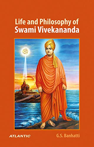Life and Philosophy of Swami Vivekananda: Banhatti G.S.