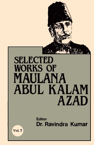 Selected Works of Maulana Abul Kalam Azad: Ravindra Kumar (Ed.)
