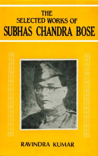 Selected Works of Subhas Chandra Bose, Volume: Ravindra Kumar (Ed.)