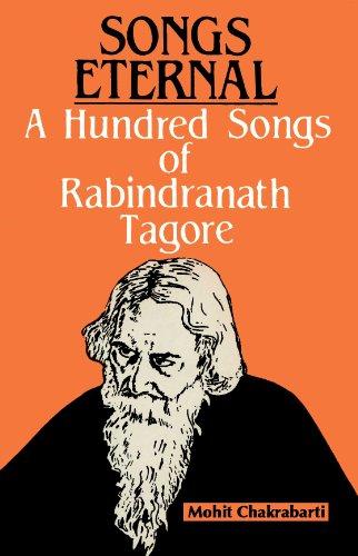 Songs Eternal A Hundred Songs of Rabindranath: Mohit Chakrabarti