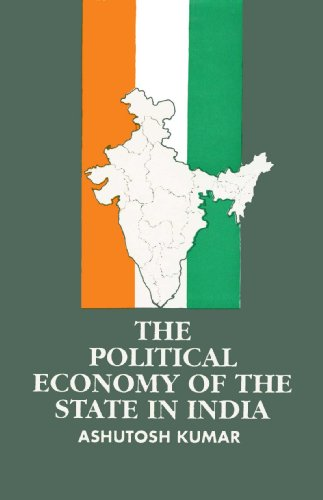 The Political Economy of the State in India: Ashutosh Kumar