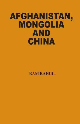 Afghanistan, Mongolia and China: Ram Rahul