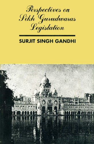Perspectives on Sikh Gurdwaras Legislation: S.S. Gandhi