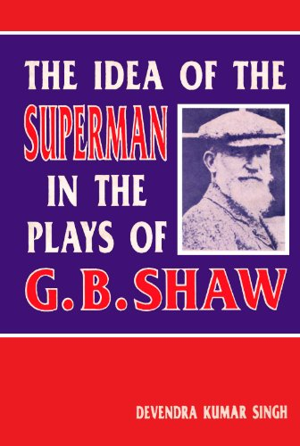 The Idea of the Superman in the Plays of G.B. Shaw: D. K. Singh