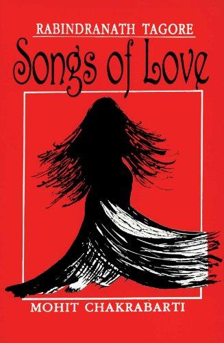 Rabindranath Tagore Songs of Love: Mohit Chakrabarti