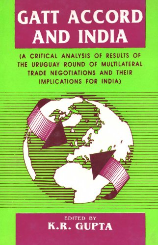 Gatt Accord And India A Critical Analysis of Results of the Uruguay Round of Multilateral Trade N...