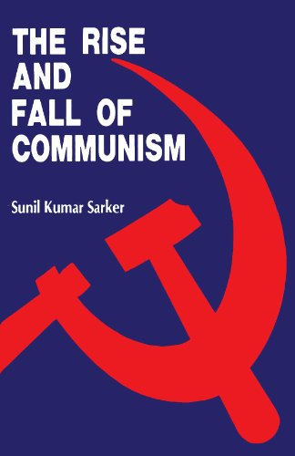 The Rise and Fall of Communism: Sunil Kumar Sarker