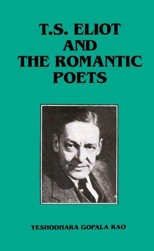 T.S. Eliot and the Romantics Poets: Yeshodhara Gopala Rao